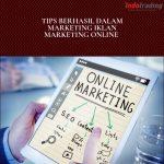 Tips untuk berhasil dalam Iklan Marketing Online