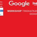 """Workshop """"Meningkatkan Omzet Bisnis"""" bersama Google dan Indotrading"""
